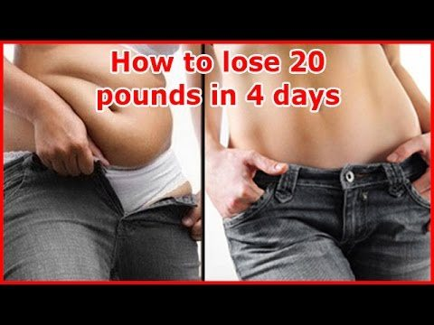 How to lose 20 pounds in 4 days