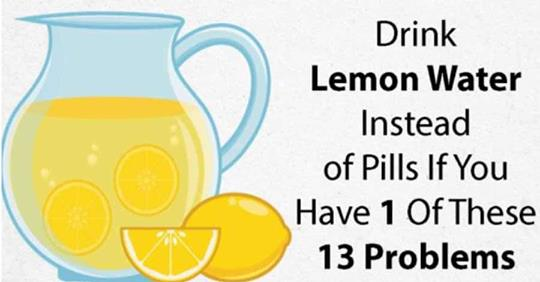 A glass of lemon water will help you treat these 13 problems